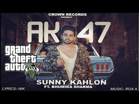 AK 47 || SUNNY KAHLON FT. BHUMIKA SHARMA...