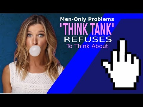 """Men-Only Problems """"Think Tank"""" Refuses to Think About"""