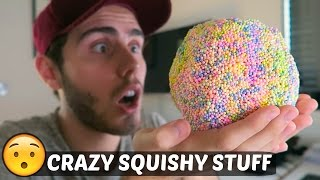 CRAZY SQUISHY STUFF!