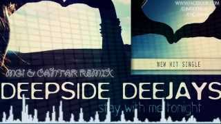 Deepside Deejays - Stay With Me Tonight (MG! & Cantar Remix)
