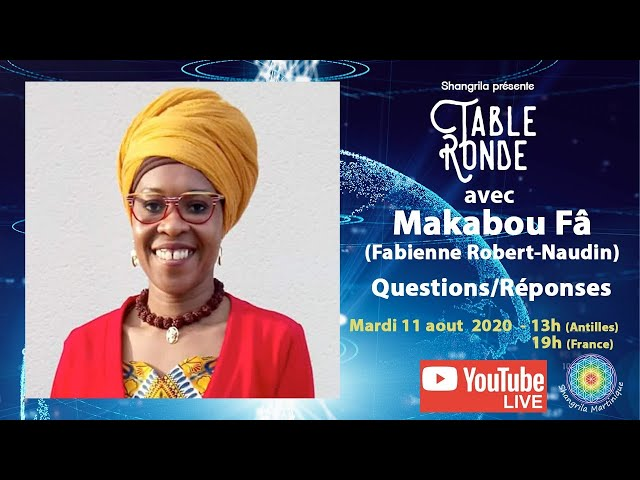 Table Ronde avec Makabou Fâ (Fabienne Robert-Naudin) - Questions/Réponses