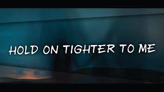 Tedy - Hold On Tighter To Me (Lyrics)