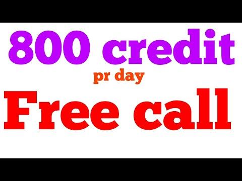 Free call 800 credit daily make unlimited call anywhere