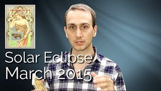 Solar Eclipse Horoscope: March 20 21 & 22 2015 - Sidereal Astrology
