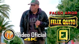 FELIX QUITO   FALSO AMOR   VIDEO OFICIAL CINEMA 4K