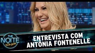 The Noite 13/08/14 - Entrevista com Antônia Fontenelle