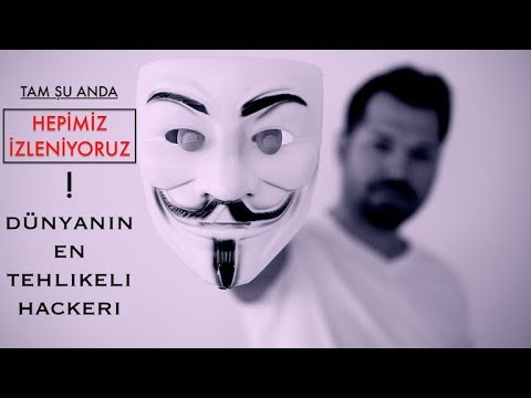 HEPİMİZ İZLENİYORUZ! Hackerlar: Dünyanın En Ünlü Hackerı