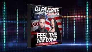 dj favorite feat kristina mailana feel the way down official trailer