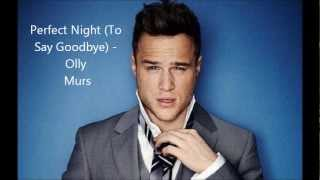 Perfect Night (To Say Goodbye) - Olly Murs