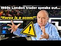 FOREX is a SCAM! 1980s London trader speaks out...