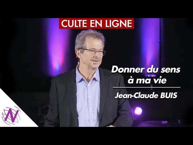 Donner du sens à ma vie - avec Jean-Claude Buis - Eglise Novation / Agen