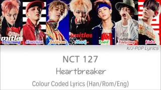 NCT 127 (엔씨티 127) - Heartbreaker (롤러코스터) Colour Coded Lyrics (Han/Rom/Eng)