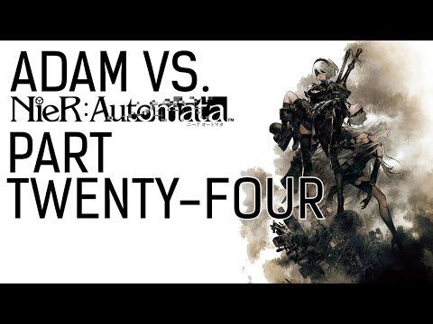 Adam vs. NieR Automata (Part Twenty-Four)