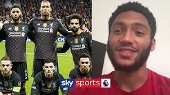 Joe Gomez selects the TWO Liverpool teammates he would like to be in lockdown with