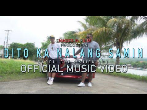 DITO KA NALANG SAMIN - Daddii Gee Ft Stick Ape (OFFICIAL MUSIC VIDEO)
