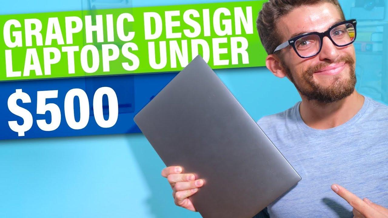 Best Graphic Design Laptops Under $500