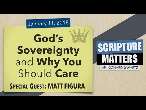 Episode 30: God's Sovereignty and Why You Should Care (Special Guest: Matt Figura)