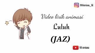 Jaz - Luluh From _Milly & Mamet||(versi lirik animasi🎵)