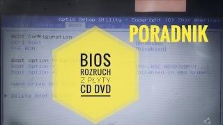 BIOS rozruch z płyty CD DVD (botowanie, booting, boot, start) PORADNIK PL