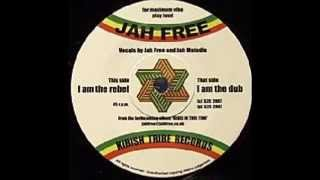 Jah Free - I Am The Rebel + Version