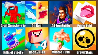 Brawl Stars,Craft Smashers io,A4 ZomBattle,Hills Of Steel 2,Muscle Rush NOOB vs PRO vs HACKER