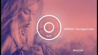 MARIANO - Vino inapoi la mine (Originala 2019)