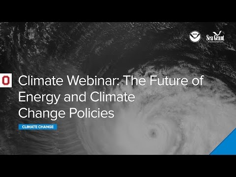 Climate Webinar: The Future of Energy and Climate Change Policies
