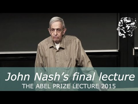 John Nash's last lecture - The Abel Lecture - An Interesting Equation