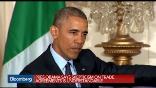 Obama: Understandable There's Skepticism on Trade Deal