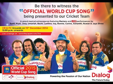 Dialog Sri Lanka Cricket Official World Cup Song Launch