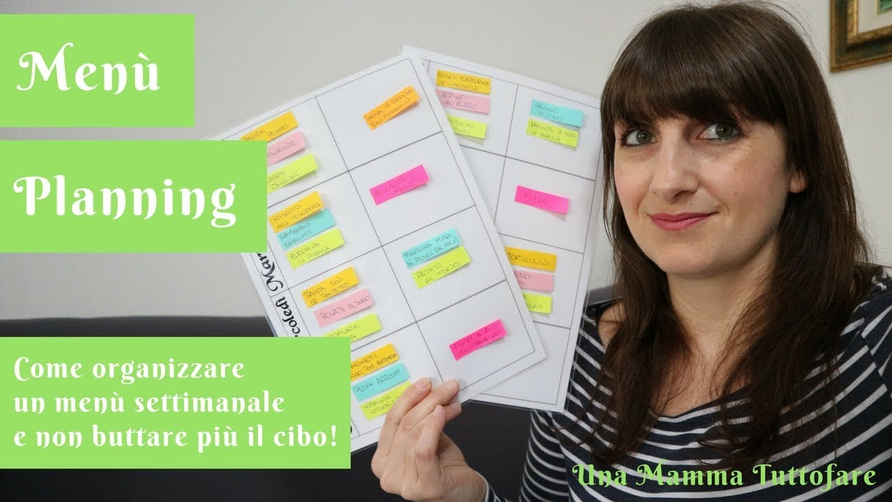 Come Organizzare I Pasti Settimanali menù planning - come organizzare un menù settimanale e non buttare più il  cibo!