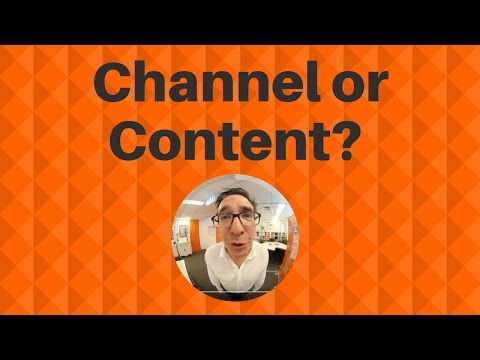 What comes first in advertising, channel or content?