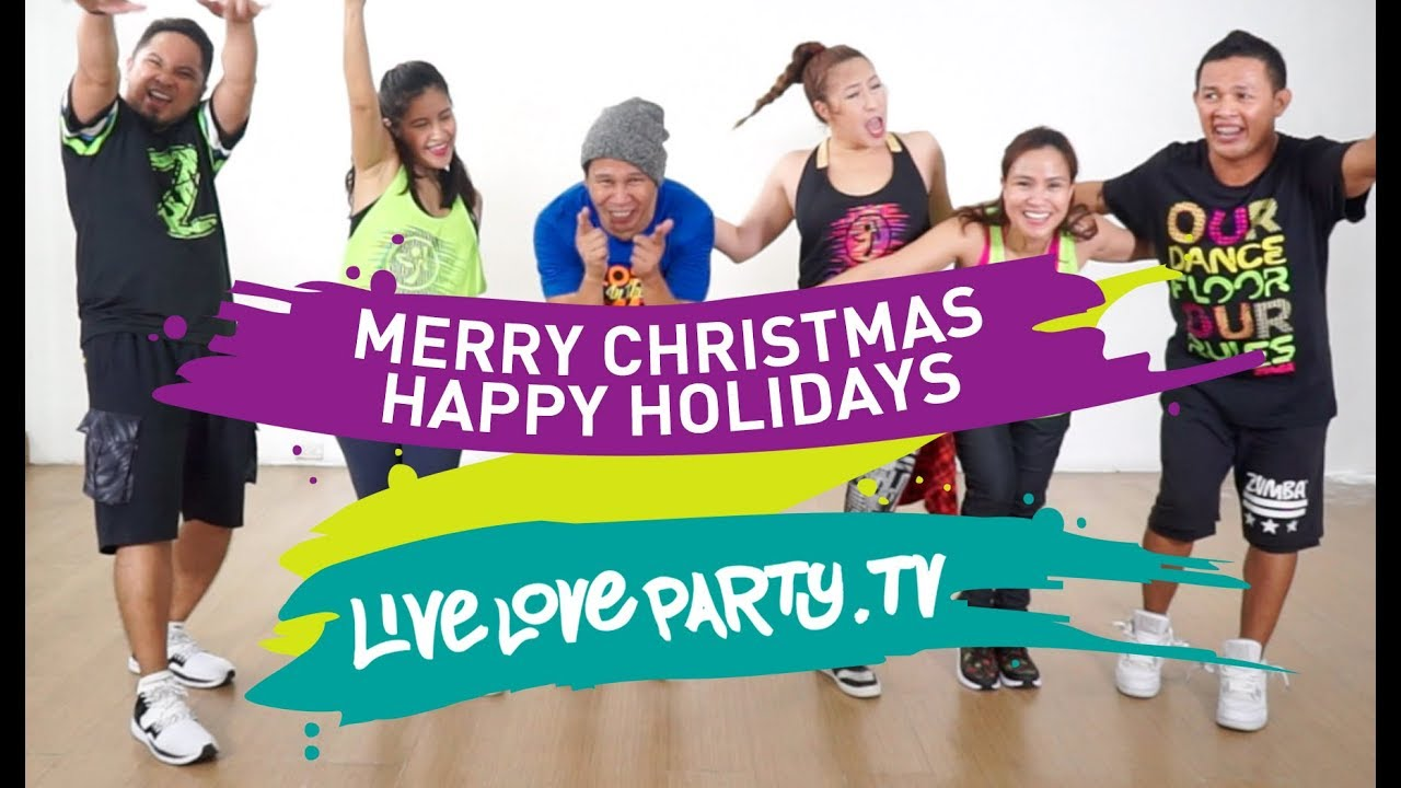 Merry Christmas Happy Holidays | Live Love Party | Zumba® | Dance ...
