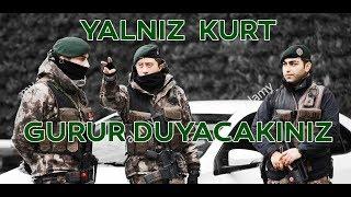 Video • YALNIZ KURT - POLİS ÖZEL HAREKAT (HD) - İZLE GURUR DUY • download MP3, 3GP, MP4, WEBM, AVI, FLV Desember 2017