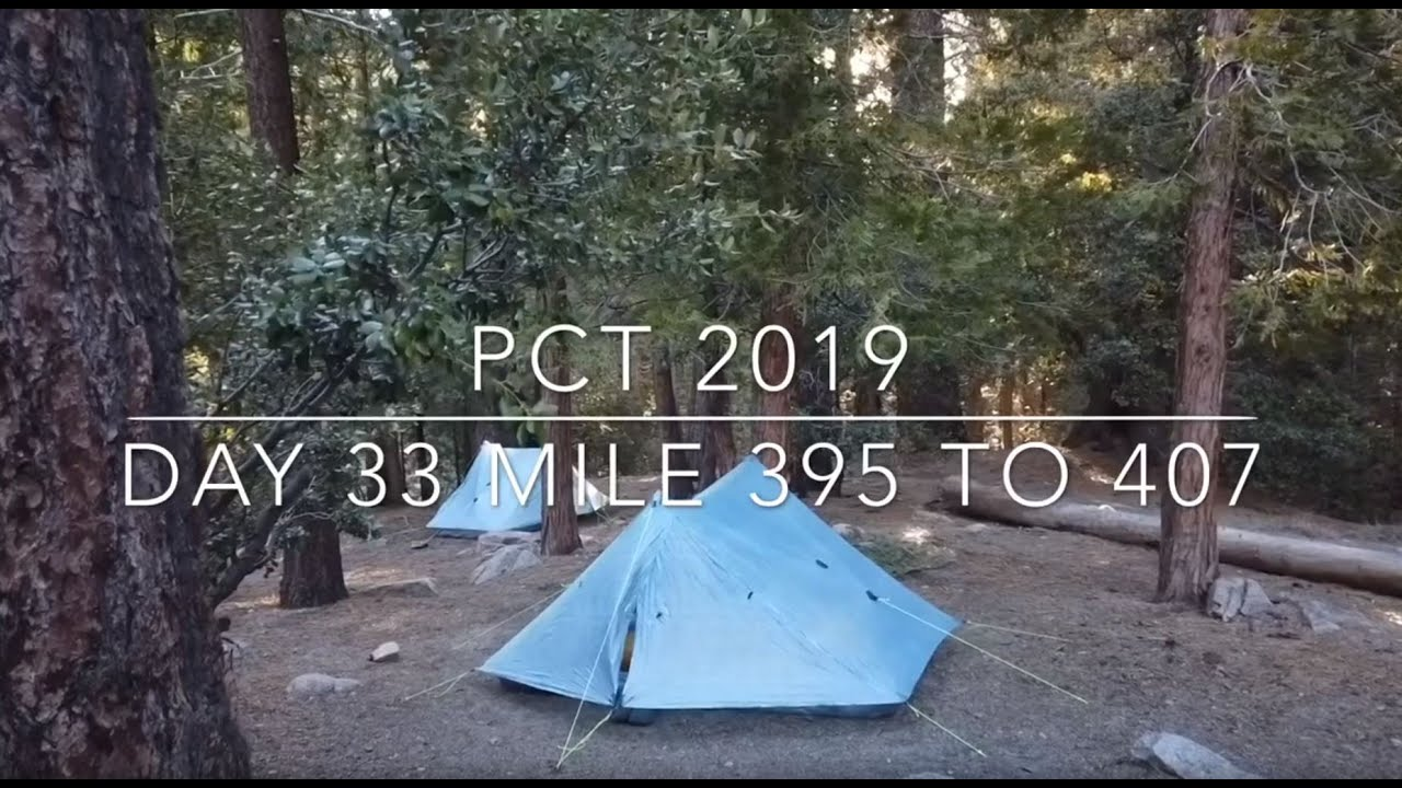 PCT 2019 Day 33 Mile 395 to 407 – Trek – Pacific Crest Trail