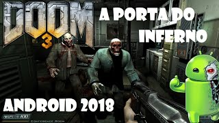 DOOM 3 FULL HD DO PC PARA ANDROID 2019