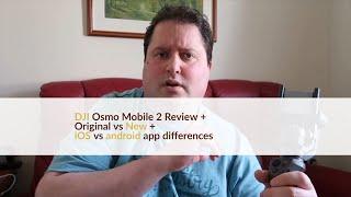 DJI Osmo Mobile 2 Review - DJI's amazing gimbal