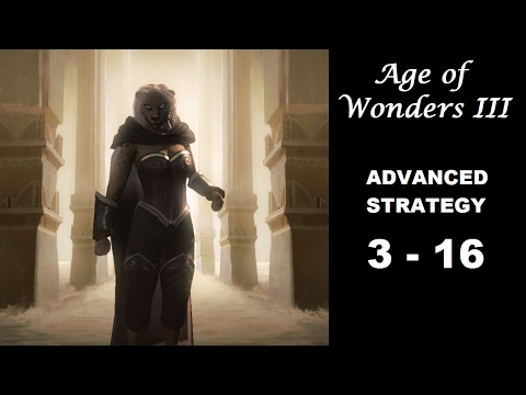 Age of Wonders III Advanced Strategy, Episode 3-16: Rautar the Vile