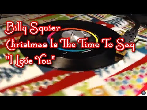 Billy Squier  Christmas Is The Time To Say I Love You 1983