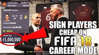 HOW TO SIGN PLAYERS CHEAP ON FIFA 18 CAREER MODE!   FIFA 18 TIPS AND TRICKS!