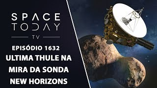 Ultima Thule Na Mira da Sonda New Horizons - Space Today TV Ep.1632