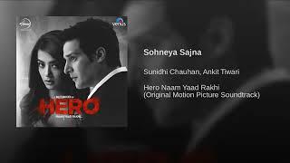 Sohneya Sajna From Hero Naam Yaad Rakhi By Sunidhi Chauhan Ankit Tiwari