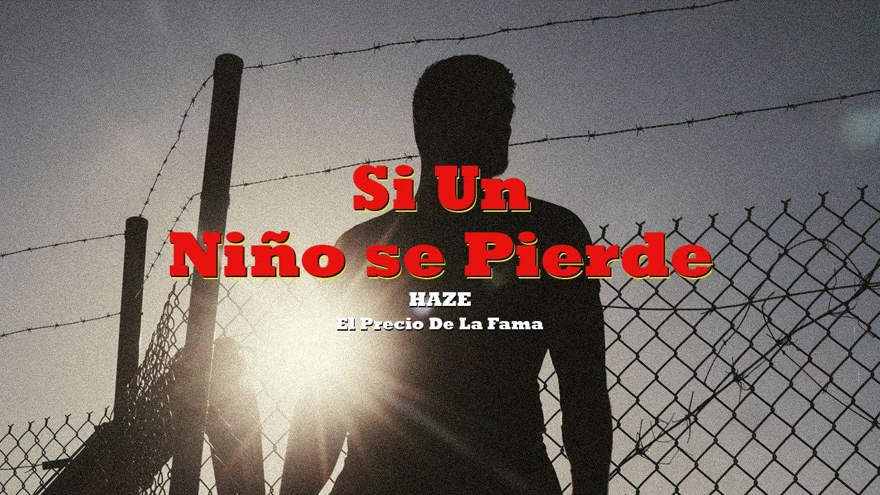 HAZE - Si un niño se pierde ft AMIGOS (El precio de la fama, 2006)
