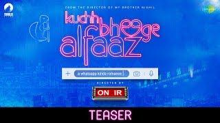 Official Teaser : Kuchh Bheege Alfaaz | Onir | Geetanjali Thapa | Zain Khan Durrani | Yoodlee Films