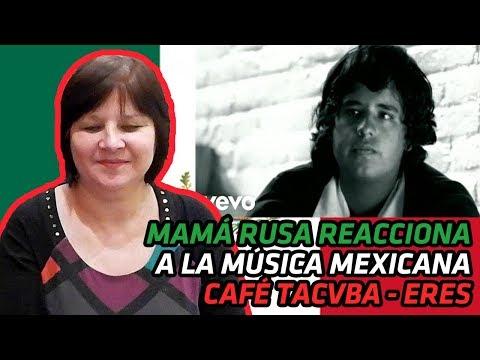 RUSSIAN MOM REACTS TO MEXICAN MUSIC | Café Tacvba - Eres | REACTION