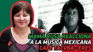 RUSSIAN MOM REACTS TO MEXICAN MUSIC | Café Tacvba - Eres | REACTION