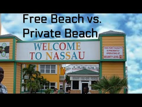 Free Beach  vs. Private Beach in Nassau
