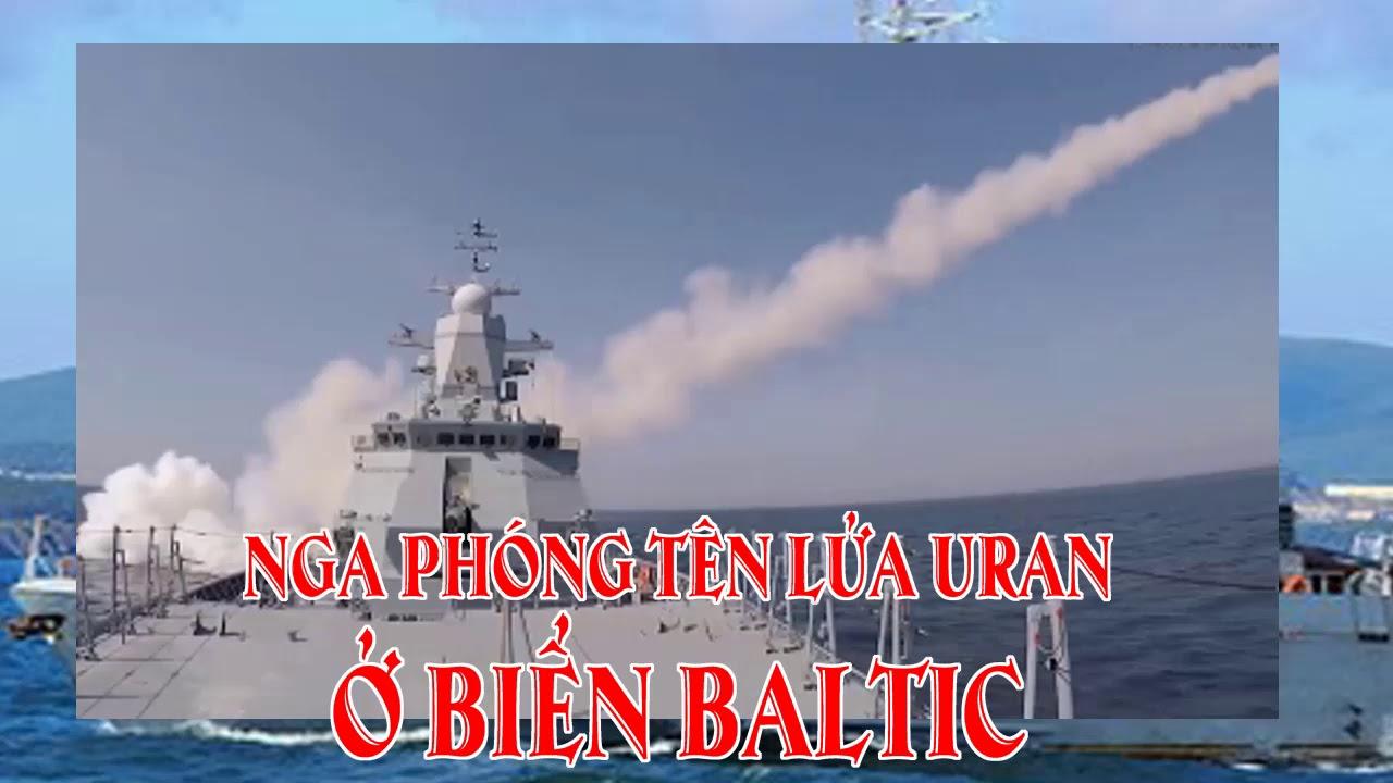 Nga phóng tên lửa Uran ở biển Baltic