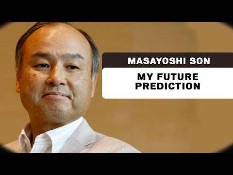My Future Prediction - Masayoshi Son