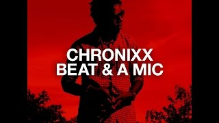 Chronixx - Beat & a Mic